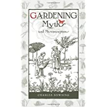 Gardening Myths and Misconceptions (Wise Words) by Charles Dowding (2014) Hardcover