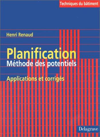 Planification: Méthode des potentiels : applications & corrigés