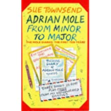 Adrian Mole, From Minor to Major: The Mole Diaries - The First Ten Years