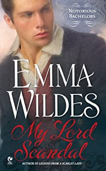 My Lord Scandal: Notorious Bachelors by [Wildes, Emma]