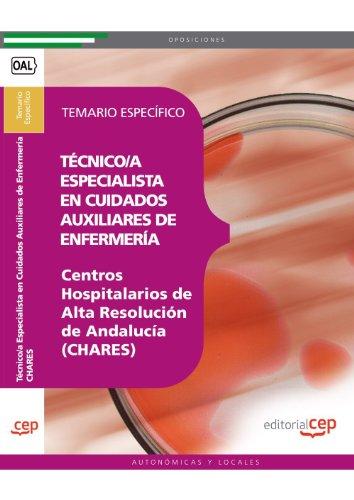 Técnico/a Especialista en Cuidados Auxiliares de Enfermería. Centros Hospitalarios de Alta Resolución de Andalucía (CHARES). Temario Específico (Colección 1599) por VV.AA.