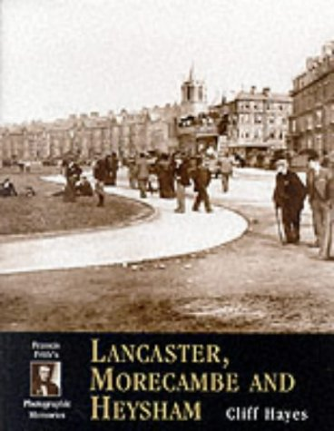 Francis Frith's Lancaster, Morecambe and Heysham (Photographic Memories)