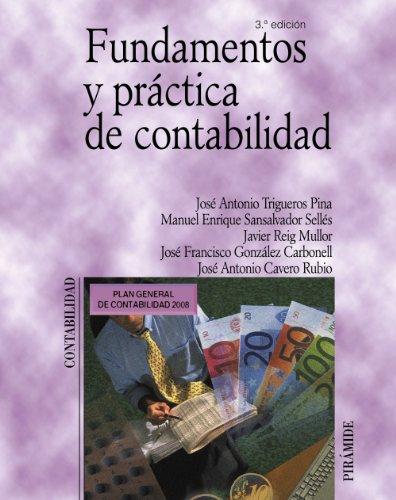 Fundamentos y práctica de contabilidad (Economía Y Empresa) por José Antonio Trigueros Pina
