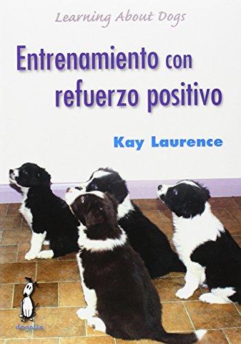 Descargar Libro Entrenamiento Con Refuerzo Positivo de Kay Laurence