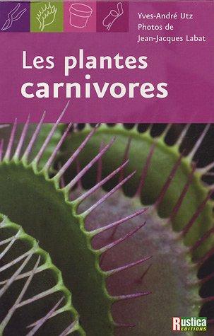 Les plantes carnivores par Yves-André Utz