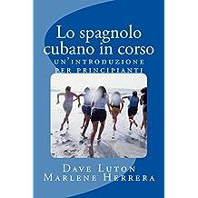 Lo spagnolo cubano in corso: un'introduzione per principianti (Italian Edition)