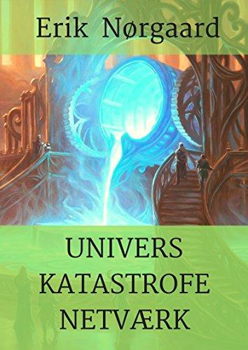 Univers Katastrofe Netværk (Danish Edition) por Erik  Nørgaard