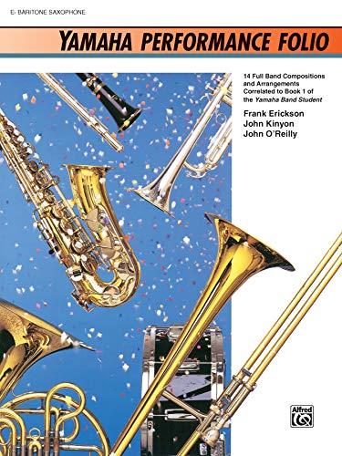 Yamaha Performance Folio: E-Flat Baritone Saxophone (Yamaha Band Method)