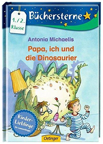 Papa, ich und die Dinosaurier: Mit 16 Seiten Leserätseln und -spielen (Büchersterne)