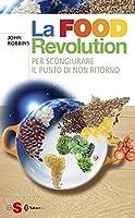 La Food Revolution è il libro più importante mai scritto sulla nostra salute e quella del pianeta.Da anni sappiamo che l'intero pianeta è in crisi; siamo allarmati dal riscaldamento globale e da un livello di inquinamento non sostenibile negl...