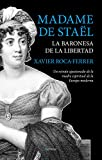 Madame de Staël, la Baronesa de la libertad (Ensayo Berenice)