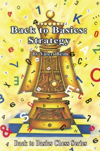 Back to Basics: Strategy (Back to Basics Chess Series) by Valeri Beim (2011-07-01)