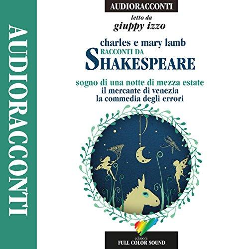 Racconti da Shakespeare: Sogno di una notte di mezza estate / Il mercante di Venezia / La commedia degli errori  Audiolibri