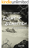 Licht & Schatten: Die Entscheidung (Trilogie Licht & Schatten - Band 1)