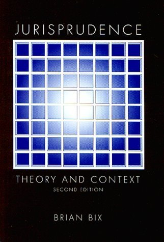 Jurisprudence: Theory and Context, Second Edition by Brian Bix (2000-02-15)