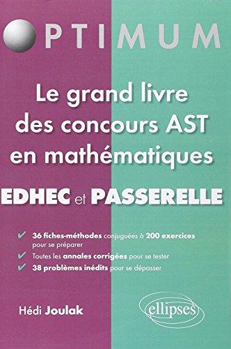 Le Grand Livre des Concours AST en Mathématiques EDHEC et Passerelle