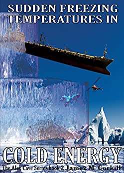Cold Energy. The Alex Cave Series book 2. (English Edition) von [Corkill, James M.]