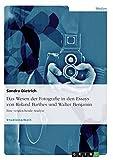 Das Wesen Der Fotografie in Den Essays Von Roland Barthes Und Walter Benjamin by Sandra Dietrich (2007-07-19)