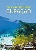 Tauchreiseführer Curaçao von Curaçao Divers (2014) Broschiert