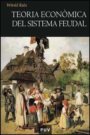 Teoria econòmica del sistema feudal (Història)