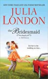 [(The Bridesmaid : A Novella)] [By (author) Julia London] published on (January, 2014)
