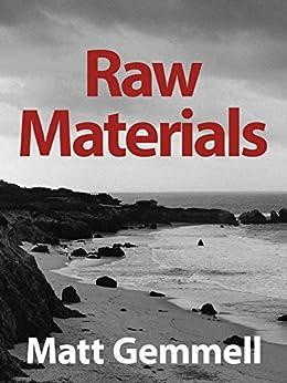 Raw Materials: Collected Essays by [Gemmell, Matt]