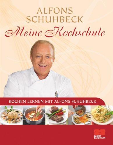 Meine Kochschule: Kochen lernen mit Alfons Schuhbeck: Amazon.de ...