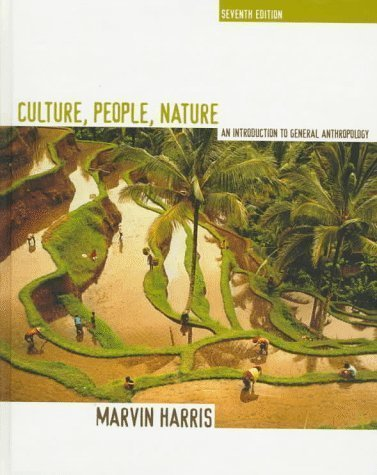 Culture, People, Nature: Introduction to General Anthropology 7th (seventh) Edition by Harris, Marvin published by Pearson (1997)
