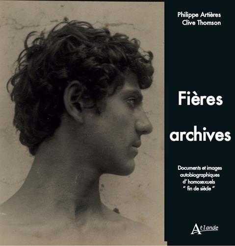 Fières archives - Documents et images autobiographiques d'homosexuels fin de siècle