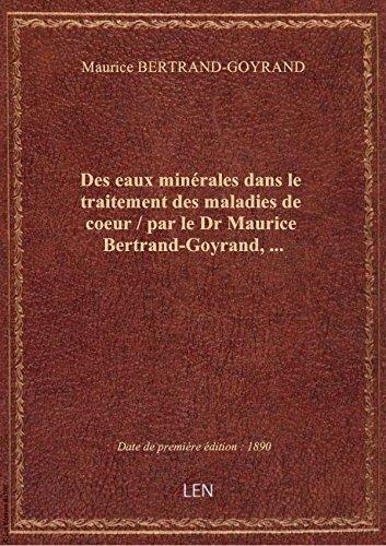 des-eaux-minerales-dans-le-traitement-des-maladies-de-coeur-par-le-dr-maurice-bertrand-goyrand