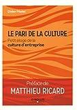 Le pari de la culture - Petit éloge de la culture d'entreprise.