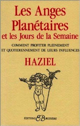 Les Anges Planétaires, et le Jours de la Semaine de Haziel ( 30 juillet 1995 )