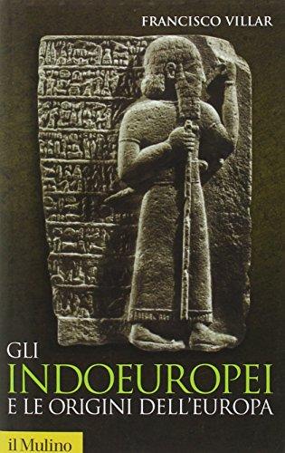 Gli indoeuropei e le origini dell'Europa (Storica paperbacks)