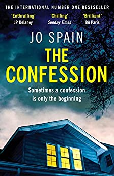 The Confession: An addictive psychological thriller with shocking twists and turns by [Spain, Jo]