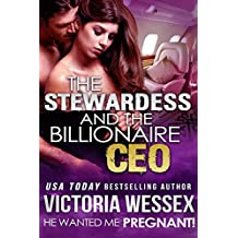 The Stewardess and the Billionaire CEO (He Wanted Me Pregnant! Book 3) (English Edition)