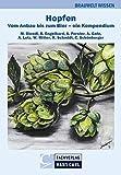 Hopfen: Vom Anbau bis zum Bier (BRAUWELT Wissen)