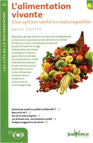 L'alimentation vivante : Une opition sant en naturopathie