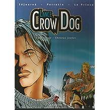 Lance Crow Dog, tome 2 : Coeur rouge-cheveux jaunes