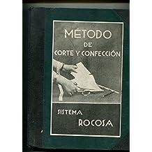 Metodo de corte y confeccion basado en el sistema metrico decimal, sistema Rocosa