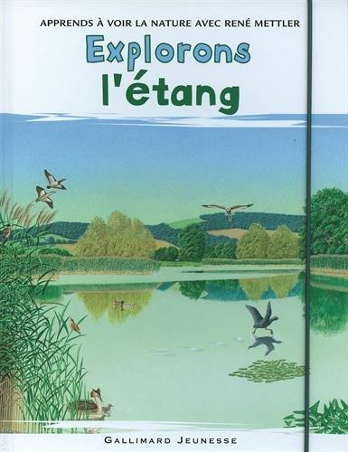 Explorons l'étang par René Mettler