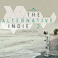 The Alternative Indie 2 by the Space Pilots