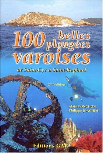 100 Belles plongées varoises : De Saint-Cyr à Saint-Raphaël