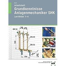 Arbeitsheft Grundkenntnisse Anlagenmechaniker SHK Lernfelder 1-4