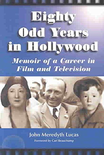 [(Eighty Odd Years in Hollywood : Memoir of a Career in Film and Television)] [By (author) John Meredyth Lucas] published on (June, 2004) par John Meredyth Lucas