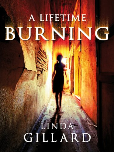 A LIFETIME BURNING by [Gillard, Linda]