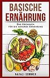 Basische Ernährung: Das Kochbuch für die Gesunde Ernährung - Natali Sommer