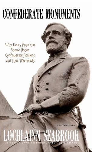 Confederate Monuments: Why Every American Should Honor Confederate Soldiers and Their Memorials - American Teich