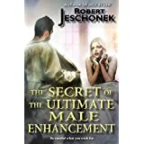 The Secret of the Ultimate Male Enhancement (English Edition)