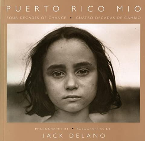 Puerto Rico Mio: Four Decades of Change, in Photographs by Jack Delano