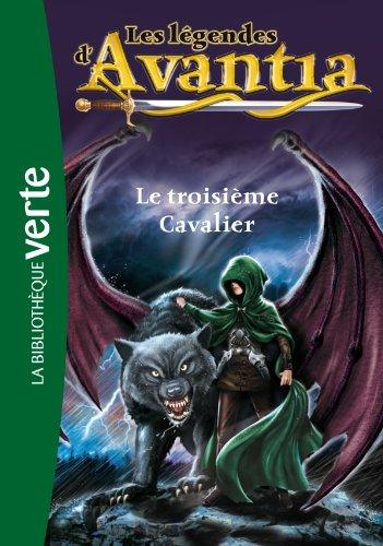 Les légendes d'Avantia (2) : Le troisième cavalier